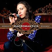 Play & Download Moments In Movements by Macromantics | Napster