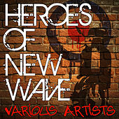 Heroes Of New Wave by Various Artists
