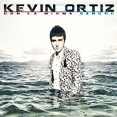 Play & Download Con la Misma Sangre by Kevin Ortiz | Napster