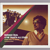 Play & Download Trakya All Stars by Burhan Ocal | Napster