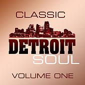 Play & Download Classic Detroit Soul Volume 1 by Various Artists | Napster