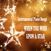 Instrumental Piano Songs: When You Wish Upon a Star by The O'Neill Brothers Group