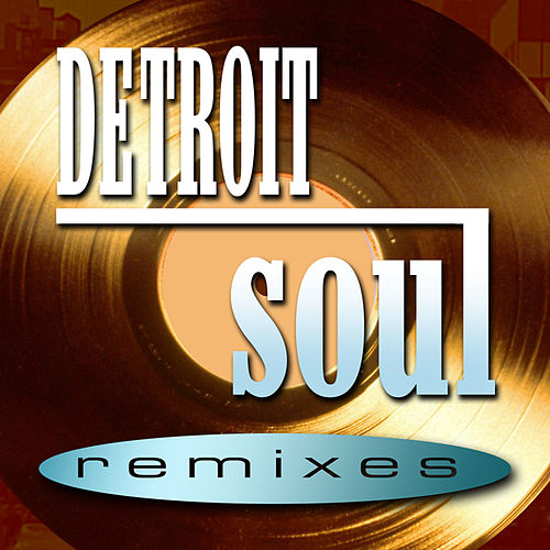Play & Download Detroit Soul Remixes by Various Artists | Napster