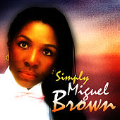 Play & Download Simply Miquel Brown by Miquel Brown | Napster