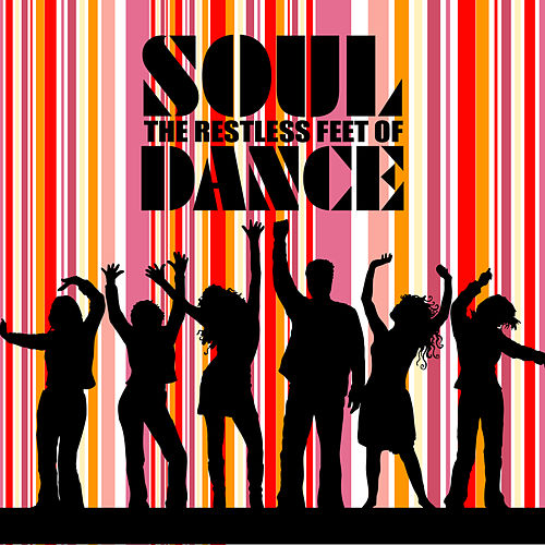 Restless Feet Of Soul Dance by Various Artists