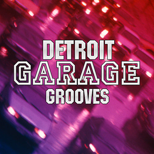 Play & Download Detroit Garage Grooves by Various Artists | Napster