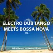 Play & Download Electro Tub Tango Meets Bossa Nova by Electro Dub Tango | Napster