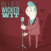 Play & Download Blues: Wicked Wit by Various Artists | Napster