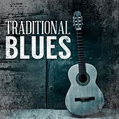 Play & Download Traditional Blues by Various Artists | Napster