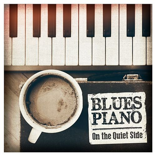 Play & Download Blues Piano: On the Quiet Side by Various Artists | Napster