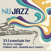 Ultimate Nu Jazz Sounds (35 Essentials for Nu Jazz, Lounge, Chillout and Smooth Jazz Lovers) by Various Artists