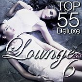 Lounge Top 55, Vol. 6 (Deluxe, the Original) by Various Artists
