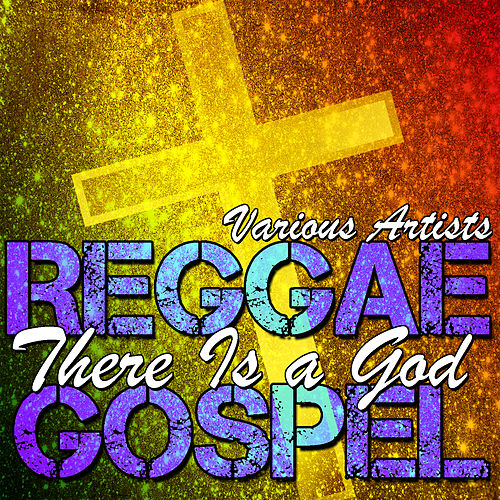 Play & Download There Is a God: Gospel Reggae by Various Artists | Napster