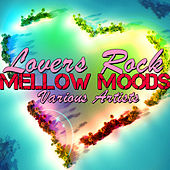 Play & Download Lovers Rock Mellow Moods by Various Artists | Napster