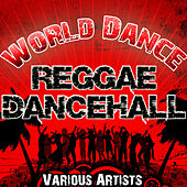 Play & Download World Dance: Reggae Dancehall by Various Artists | Napster