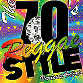 Play & Download The 70's Reggae Style by Various Artists | Napster