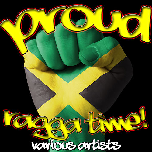 Proud: Ragga Time! by Various Artists
