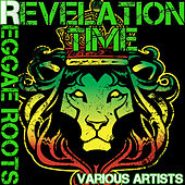 Play & Download Revelation Time: Reggae Roots by Various Artists | Napster