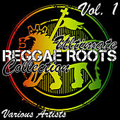 Play & Download Ultimate Reggae Roots Collection Vol. 1 by Various Artists | Napster