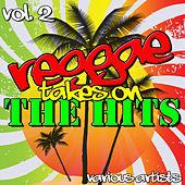 Play & Download Reggae Takes On the Hits Vol. 2 by Various Artists | Napster