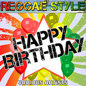Play & Download Reggae Style: Happy Birthday by Various Artists | Napster
