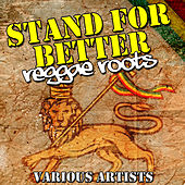 Play & Download Stand for Better: Reggae Roots by Various Artists | Napster