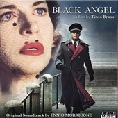 Play & Download Black Angel - Original Film Soundtrack by Ennio Morricone | Napster