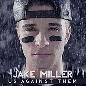 Play & Download Us Against Them  (Clean) by Jake Miller | Napster