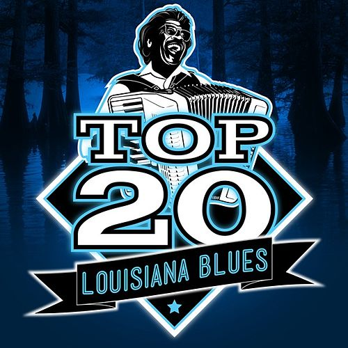Play & Download Top 20 Louisiana Blues by Various Artists | Napster