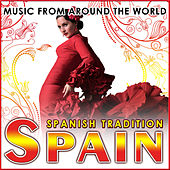 Spain. Spanish Tradition. Music from Around the World by Various Artists