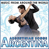 Play & Download Argentina. Argentinian Songs. Music from Around the World by Various Artists | Napster