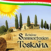Play & Download Schöne Sommerte in Toskana. Sommer in Italien by Various Artists | Napster