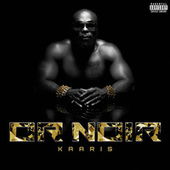 Or Noir di Kaaris