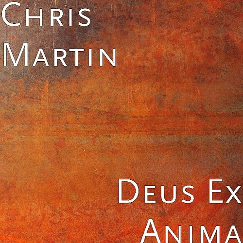 Play & Download Deus Ex Anima by Chris Martin | Napster