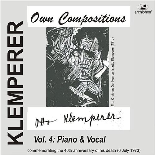 Play & Download Klemperer: Own Compositions, Vol. 4 (Piano and Vocal) by Various Artists | Napster