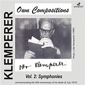 Klemperer: Own Compositions, Vol. 2 (Symphonies) by Various Artists