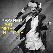 Play & Download Last Night in Utopia by Pezzner | Napster