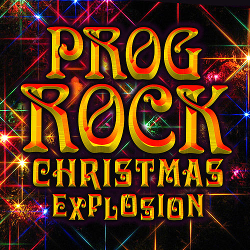 Play & Download Prog Rock Christmas Explosion by Various Artists | Napster