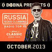 Play & Download Bobina presents Russia Goes Clubbing Radio Top 10 October 2013 by Various Artists | Napster