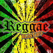Play & Download Reggae Blast Off by Various Artists | Napster