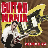 Play & Download Guitar Mania, Vol. 24 by Various Artists | Napster