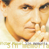 Play & Download Sin Memoria by Victor Manuel | Napster