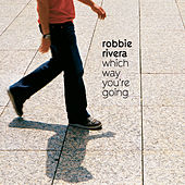 Play & Download Which Way You're Going by Robbie Rivera | Napster