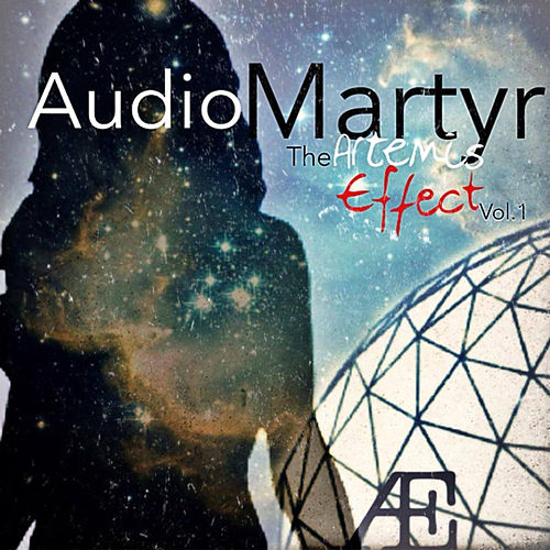 The Artemis Effect, Vol. 1 (Longitude, Latitude, Lightspeed, & Everything Inbetween) - EP by Audio Martyr