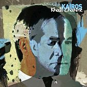 Kairos by Khalil Chahine
