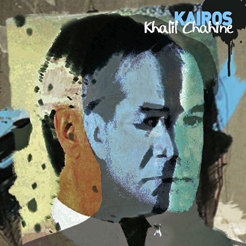 Play & Download Kairos by Khalil Chahine | Napster