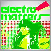 Play & Download Electro Matters, Vol. 4 by Various Artists | Napster