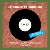 Play & Download Hofkonzert im Hinterhaus (Original Aufnahmen 1937) by Various Artists | Napster