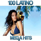 Play & Download 100 Latino Mega Hits by Various Artists | Napster