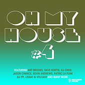 Play & Download Oh My House #4 by Various Artists | Napster